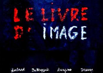Образ и речь (Le livre d'image) — 2018, реж. Жан-Люк Годар