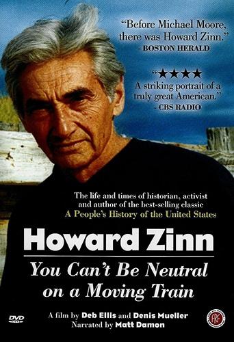 Говард Зинн: Как сохранить нейтралитет в поезде (Howard Zinn: You Can't Be Neutral on a Moving Train), 2004