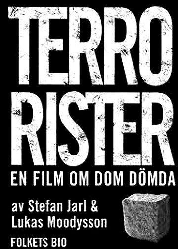 Террористы – фильм о тех самых осуждённых (Terrorister - en film om dom dömda), 2003