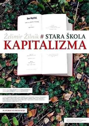 Старая школа капитализма (Stara skola kapitalizma), 2009