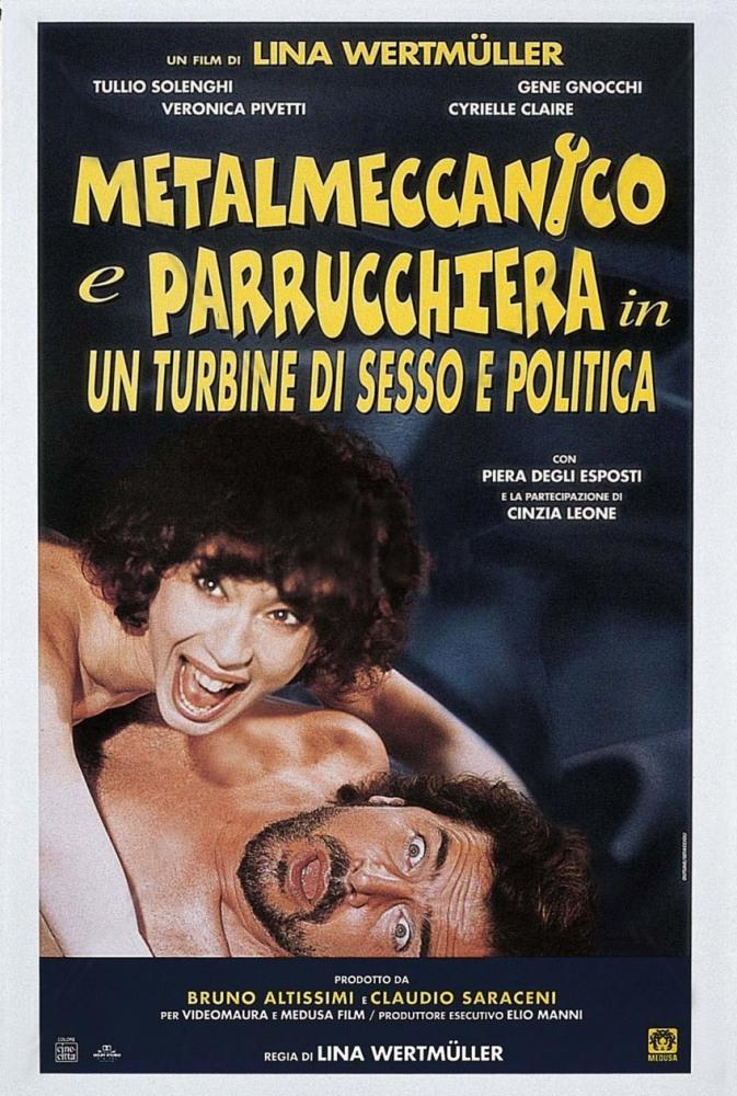 Рабочий и парикмахерша (Metalmeccanico e parrucchiera in un turbine di sesso e di politica), 1996